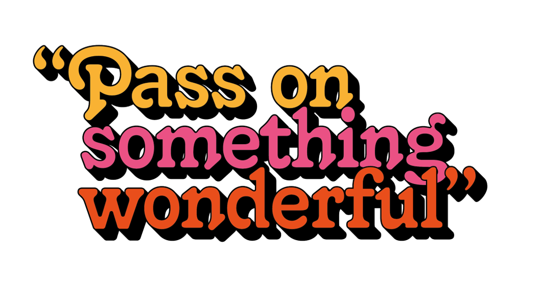 Pass on something wonderful | Remember A Charity